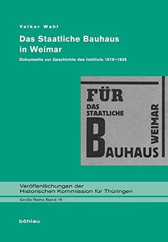 9783412201708: Das Staatliche Bauhaus in Weimar: Dokumente zur Geschichte des Instituts 1919-1926