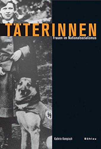 9783412201883: Täterinnen: Frauen im Nationalsozialismus