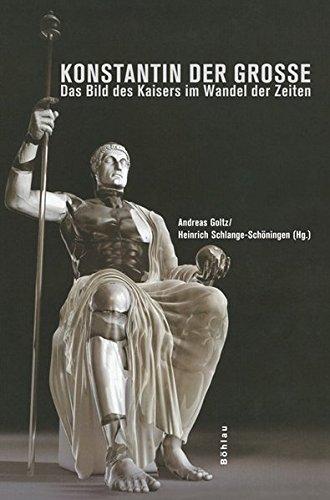 9783412201920: Konstantin der Gro�e: Das Bild des Kaisers im Wandel der Zeiten