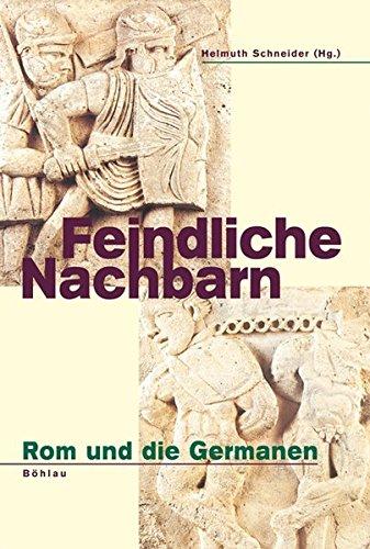 9783412202194: Feindliche Nachbarn: Rom und die Germanen