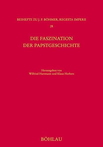 9783412202200: Die Faszination der Papstgeschichte: Neue Zug�nge zum fr�hen und hohen Mittelalter