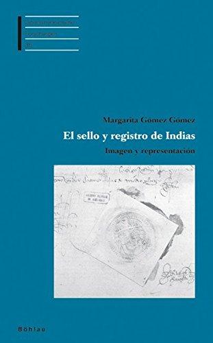 El sello y registro de Indias: Margarita Gómez Gómez