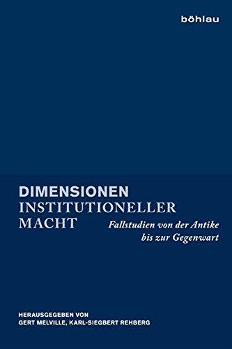 Dimensionen institutioneller Macht: Gert Melville