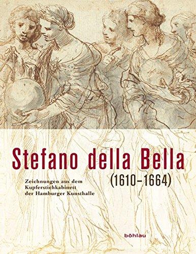 9783412202620: Stefano della Bella (1610-1664): Zeichnungen aus dem Kupferstichkabinett der Hamburger Kunsthalle