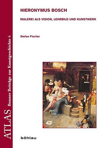 9783412202965: Hieronymus Bosch: Malerei als Vision, Lehrbild und Kunstwerk