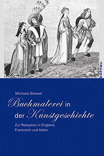 Buchmalerei in der Kunstgeschichte: Michaela Braesel