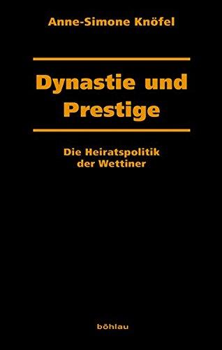 9783412203269: Knöfel, A: Dynastie und Prestige