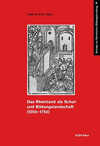 Das Rheinland als Schul- und Bildungslandschaft (1250-1750): Andreas Rutz