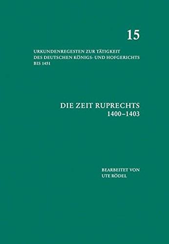 Die Zeit Ruprechts (1400-1403): Ute Rödel