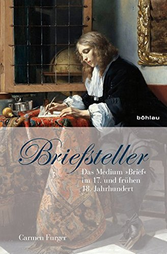 9783412204204: Briefsteller: Das Medium »Brief« im 17. und frühen 18. Jahrhundert