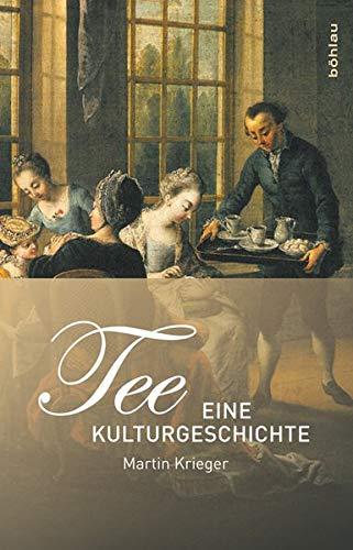 9783412204273: Tee: Eine Kulturgeschichte
