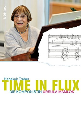 9783412204402: Time in Flux: Die Komponistin Ursula Mamlok