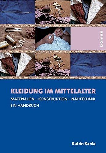 9783412204822: Kleidung im Mittelalter: Materialien - Konstruktion - Nähtechnik. Ein Handbuch
