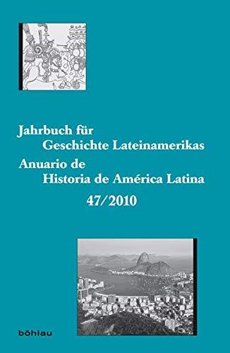 Jahrbuch für Geschichte Lateinamerikas - Anuario de: Silke, Hensel (Hg.),
