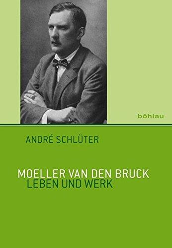 Moeller van den Bruck: Leben und Werk: Andre Schluter