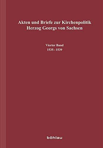 Akten und Briefe zur Kirchenpolitik Herzog Georgs von Sachsen 04: Heiko Jadatz