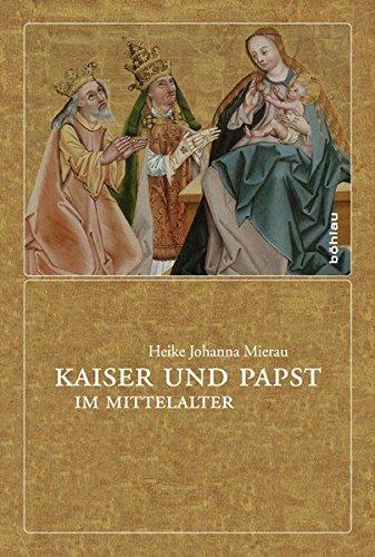 Kaiser und Papst im Mittelalter (Hardback): Heike Johanna Mierau