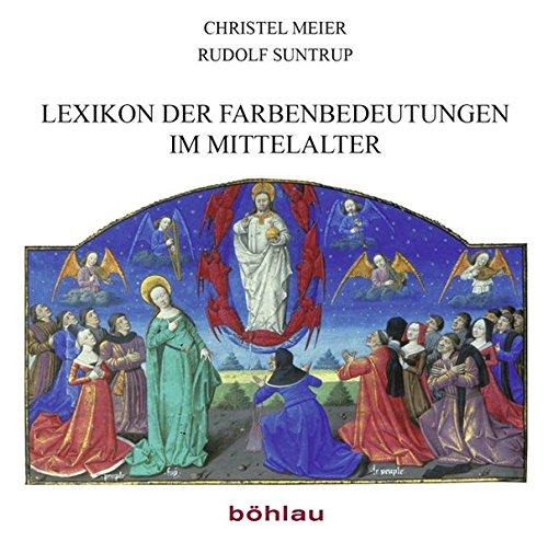 9783412205607: Lexikon der Farbenbedeutungen im Mittelalter
