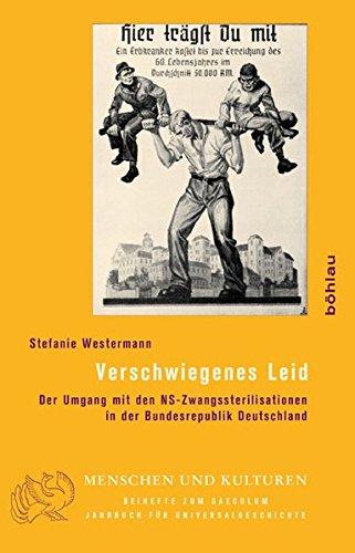 Verschwiegenes Leid: Der Umgang mit den NS-Zwangssterilisationen in der Bundesrepublik Deutschland:...
