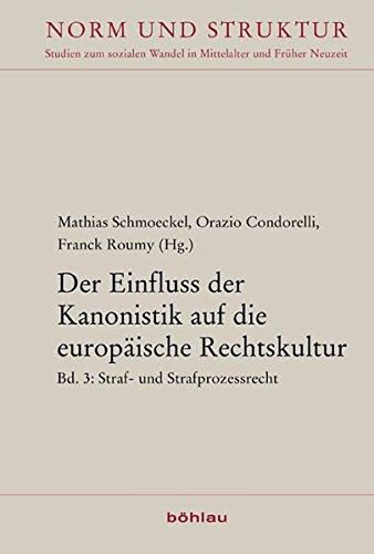 Der Einfluss der Kanonistik auf die europäische Rechtskultur Band 3: Mathias Schmoeckel