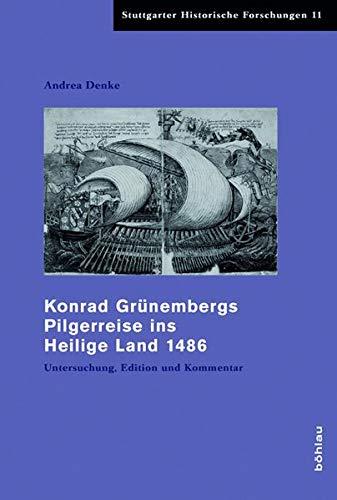 9783412206086: Konrad Grünembergs Pilgerreise ins Heilige Land 1486: Untersuchung, Edition und Kommentar