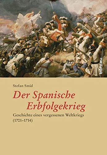 9783412206383: Der Spanische Erbfolgekrieg: Geschichte eines vergessenen Weltkriegs (1701-1714)