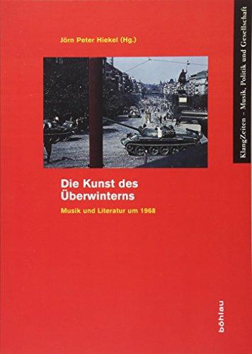 9783412206505: Die Kunst des Überwinterns: Musik und Literatur um 1968