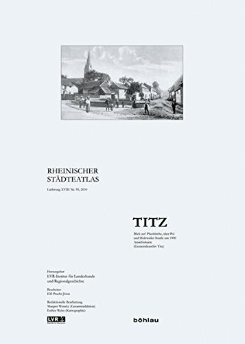 9783412206529: Rheinischer Städteatlas 95. Titz: Redaktionelle Bearbeitung: Margret Wensky (Gesamtredaktion), Esther Weiss (Kartographie)