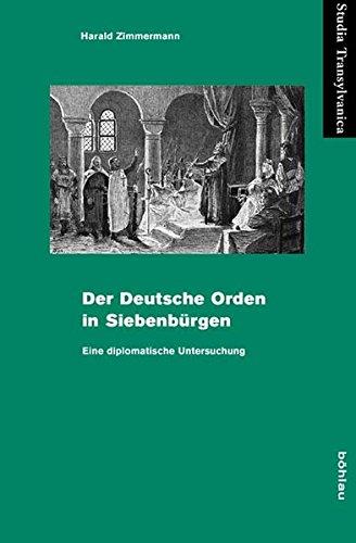 9783412206536: Der Deutsche Orden in Siebenbürgen: Eine diplomatische Untersuchung