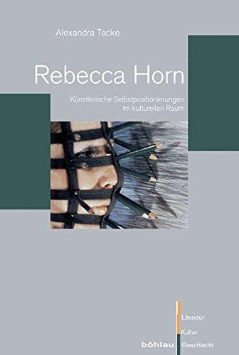 9783412206833: Rebecca Horn: Künstlerische Selbstpositionierungen im kulturellen Raum