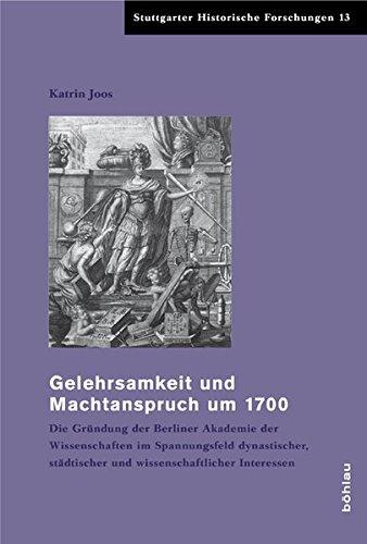 Gelehrsamkeit und Machtanspruch um 1700: Katrin Joos