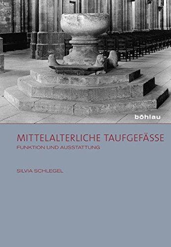 9783412207823: Mittelalterliche Taufgefäße: Funktion und Ausstattung