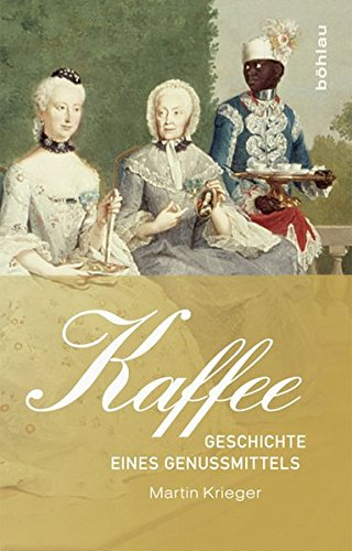 9783412207861: Kaffee: Geschichte eines Genussmittels
