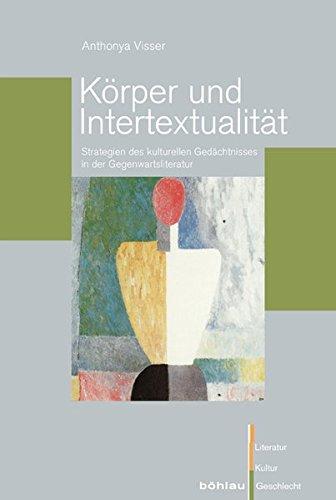 9783412208158: K�rper und Intertextualit�t: Strategien des kulturellen Ged�chtnisses in der Gegenwartsliteratur