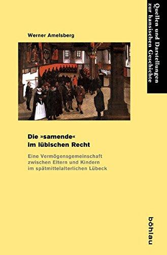 Die »samende« im lübischen Recht: Werner Amelsberg