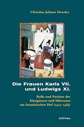 Die Frauen Karls VII. und Ludwigs XI.: Christine Juliane Henzler