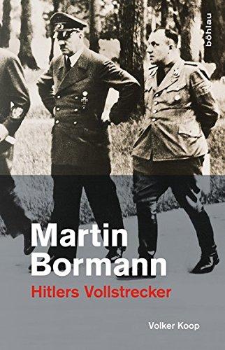 9783412209421: Martin Bormann: Hitlers Vollstrecker