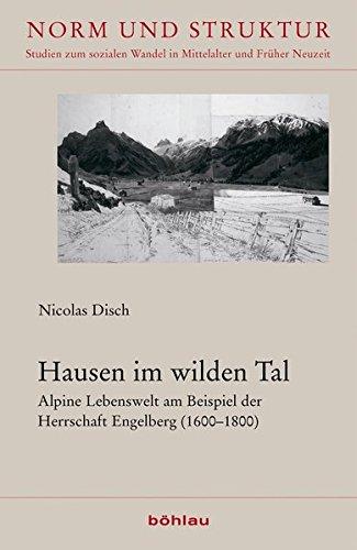 9783412209797: Hausen im wilden Tal: Alpine Lebenswelt am Beispiel der Herrschaft Engelberg (1600-1800)
