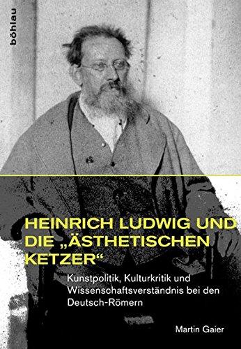 Heinrich Ludwig und die »ästhetischen Ketzer«: Martin Gaier