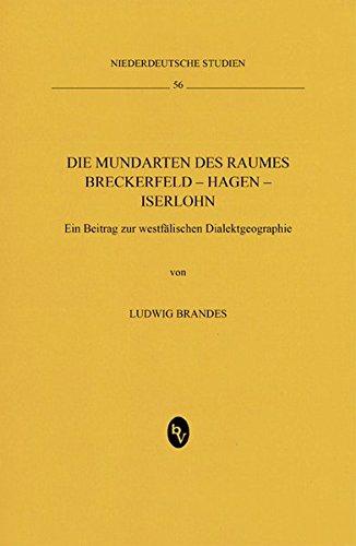 Die Mundarten des Raumes Breckerfeld - Hagen - Iserlohn: Ludwig Brandes