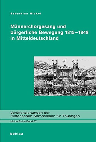 Männerchorgesang und bürgerliche Bewegung 1815-1848 in Mitteldeutschland: Sebastian ...