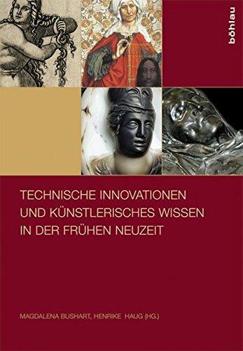 9783412210908: Technische Innovationen und k�nstlerisches Wissen in der Fr�hen Neuzeit