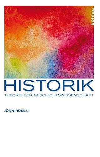 9783412211103: Historik: Theorie der Geschichtswissenschaft