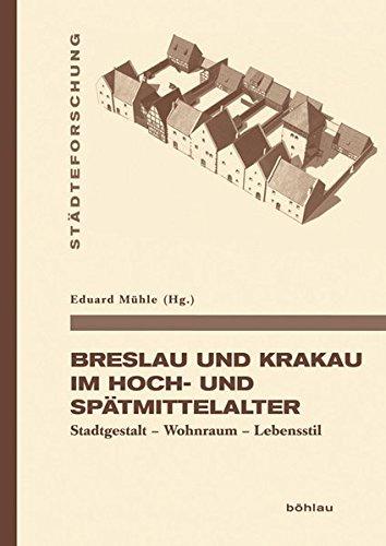 Breslau und Krakau im Hoch- und Spätmittelalter: Eduard Mühle