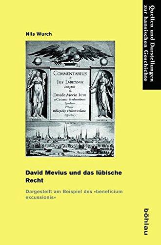 David Mevius Und Das Lubische Recht: Dargestellt Am Beispiel Des 'beneficium Excussionis' (...
