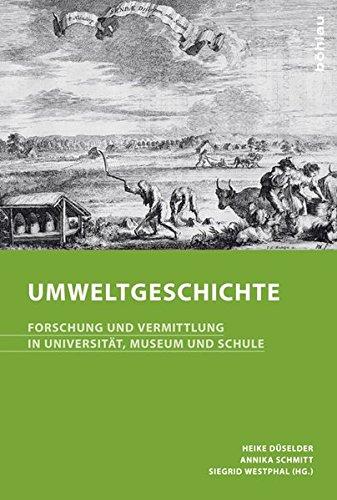 9783412221676: Umweltgeschichte: Forschung und Vermittlung in Universit�t, Museum und Schule