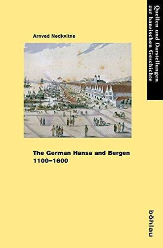 The German Hansa and Bergen 1100-1600: Arnved Nedkvitne