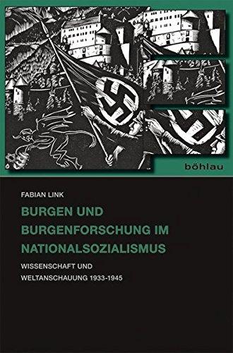 Burgen und Burgenforschung im Nationalsozialismus: Fabian Link