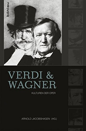 9783412222499: Verdi und Wagner: Kulturen der Oper