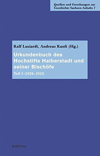 Urkundenbuch des Hochstifts Halberstadt und seiner Bischöfe Teil 5: Gerrit Deutschländer